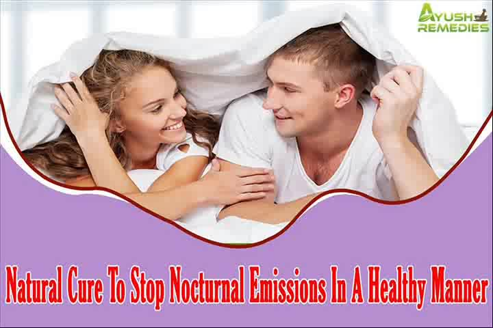 Natural Cure To Stop Nocturnal Emissions In A Healthy Manner