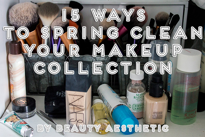 15 Ways to Spring Clean Your Makeup Collection