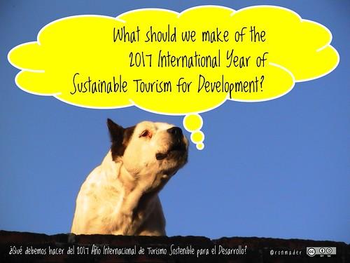 What should we make of the 2017 International Year of Sustainable Tourism for Development? = ¿Qué debemos hacer del 2017 Año Internacional de Turismo Sostenible para el Desarrollo? #roofdog