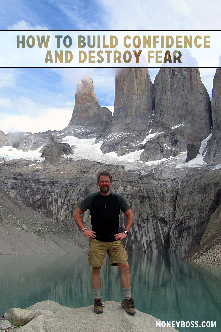 How to Destroy Fear and Build Confidence