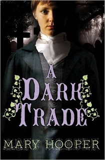 Mary Hooper, A Dark Trade