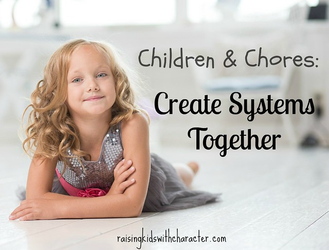 Children & Chores: Create Systems Together