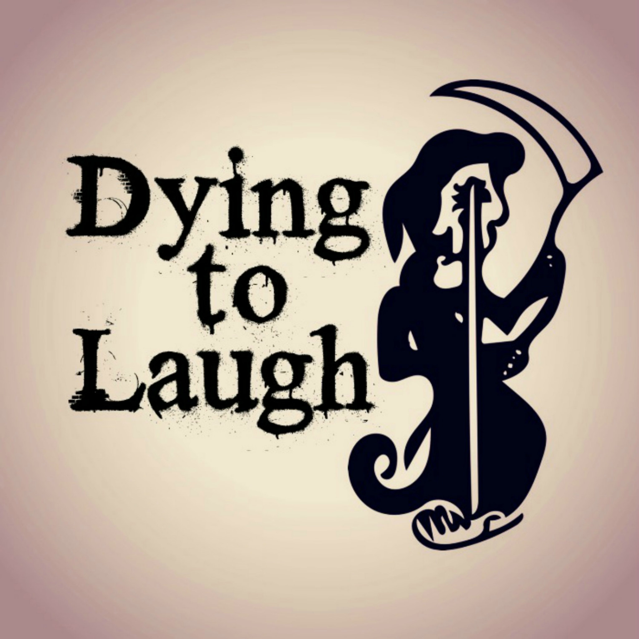 Dying To Laugh: Funny People Talk About Death on Apple Podcasts