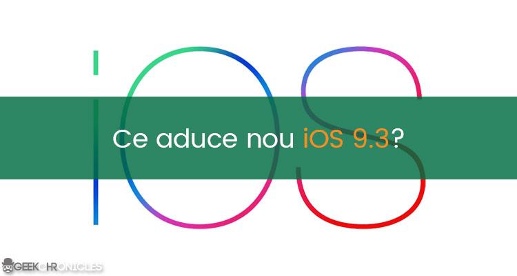 Ce aduce nou iOS 9.3