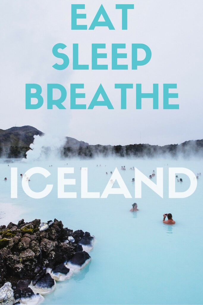 Eat, sleep, breathe Iceland.