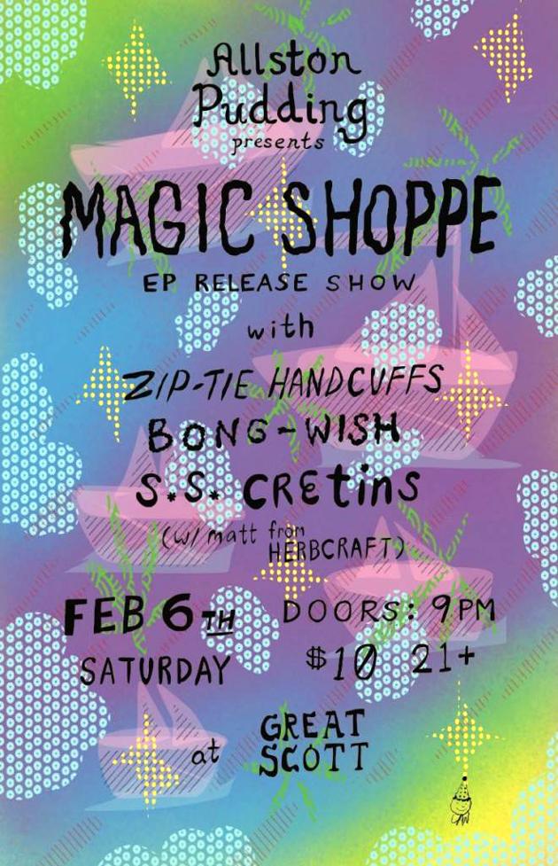Magic Shoppe EP Release Show with Zip Tie Handcuffs, Bong Wish, S.S. Cretins | Great Scott, Boston | 6 Feb.