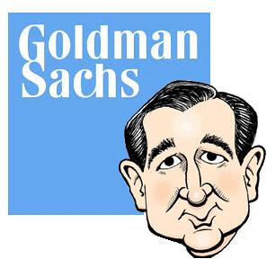 Ted Cruz, Senator from Goldman Sachs