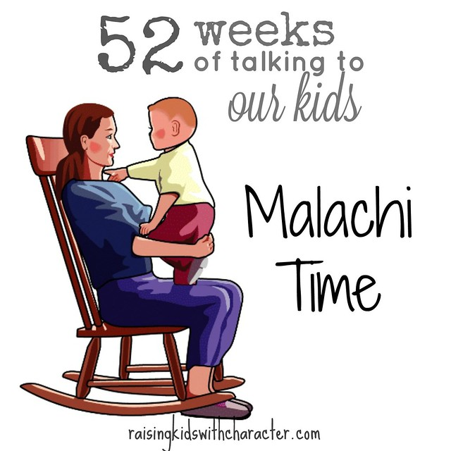 52 Weeks of Talking to Our Kids--Malachi Time