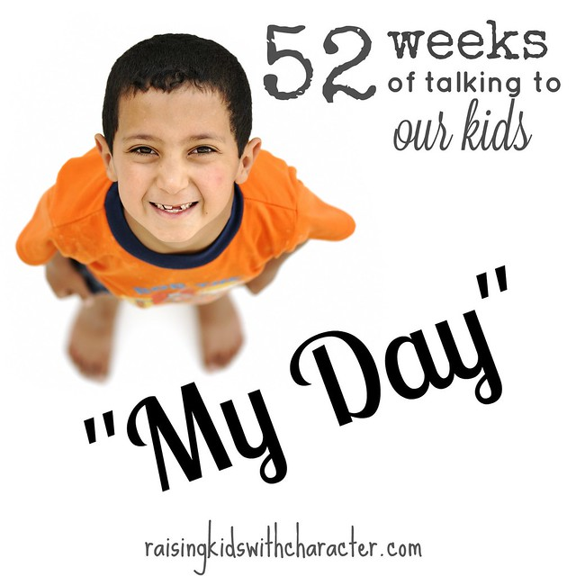 "52 Weeks of Talking to Our Kids: ""My Day"""