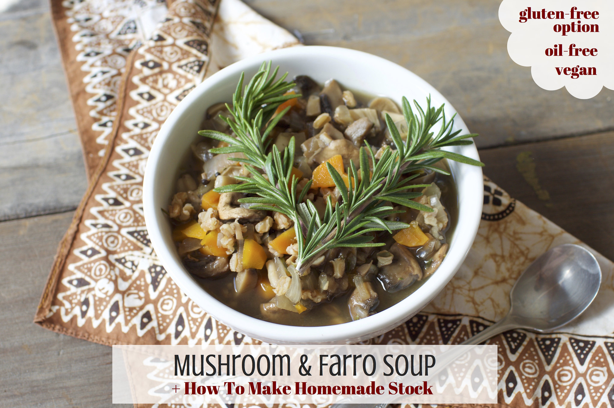 Mushroom Farro Soup {oil-free} + How to Make Homemade Stock // Crossroads by Tal Ronnen Cookbook Review sweetsimplevegan.com