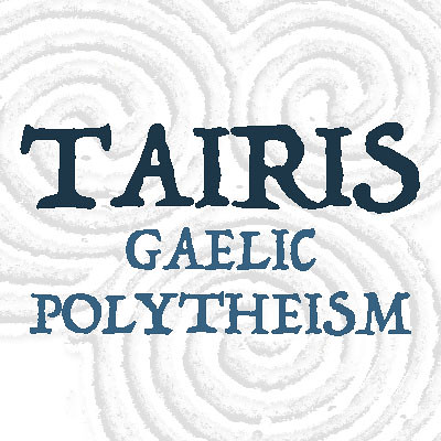 Welcome to Tairis: Gaelic Polytheism
