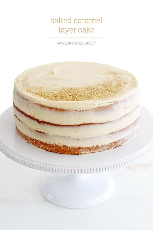 Salted Caramel Layer Cake | girlversusdough.com @girlversusdough
