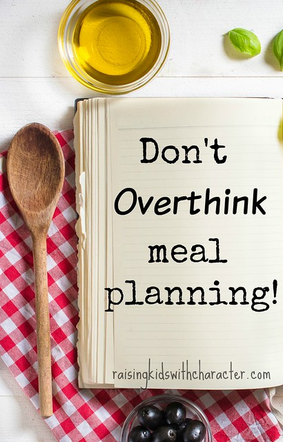 Don't Overthink Meal Planning!