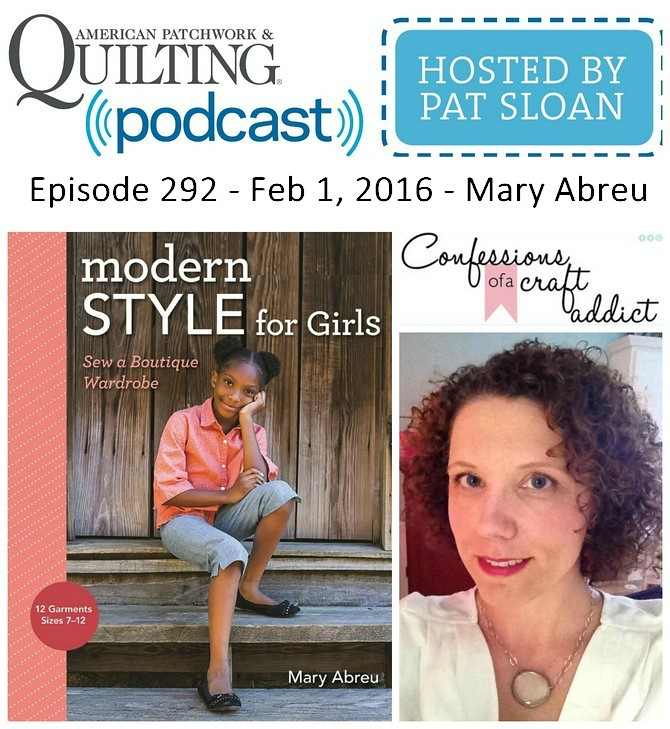 American Patchwork Quilting Pocast episode 292 Mary Abreu
