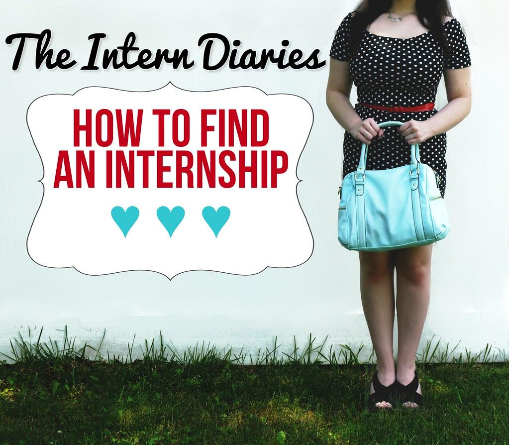 The Intern Diaries: How To Find An Internship