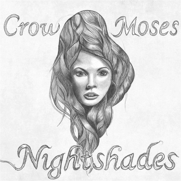 Crow Moses - Nightshades