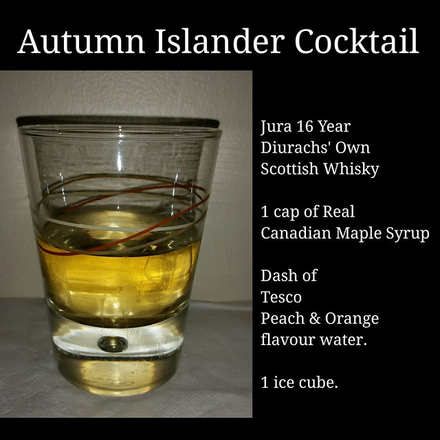 Autumn Islander Cocktail  Jura 16 Year  Diurachs' Own Scottish Whisky 1 cap of Real Canadian maple syrup Dash of Tesco Peach/Orange flavour water. 1 ice cube. #cocktail #whiskey #jura #scottish #island #mixologist #maplesyrup #drinkup #bartender #alcohol
