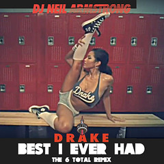 Remix for All Star Weekend X V-Day Part 2 – Drake X TOTAL Best I Ever Had