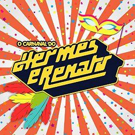 Hermes & Renato - O Carnaval de Hermes & Renato