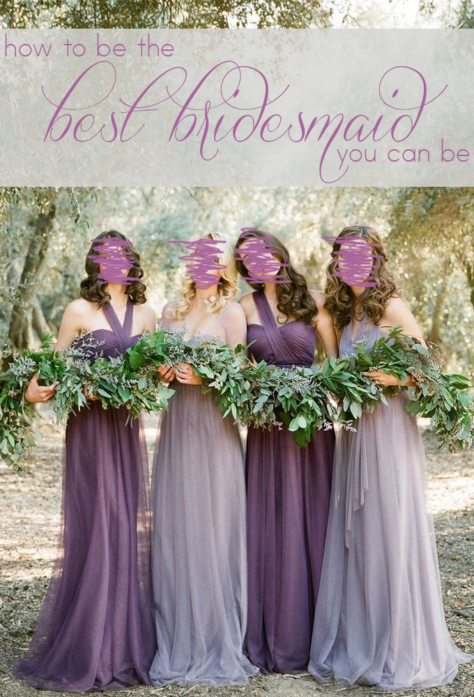 bridesmaid tips and advice