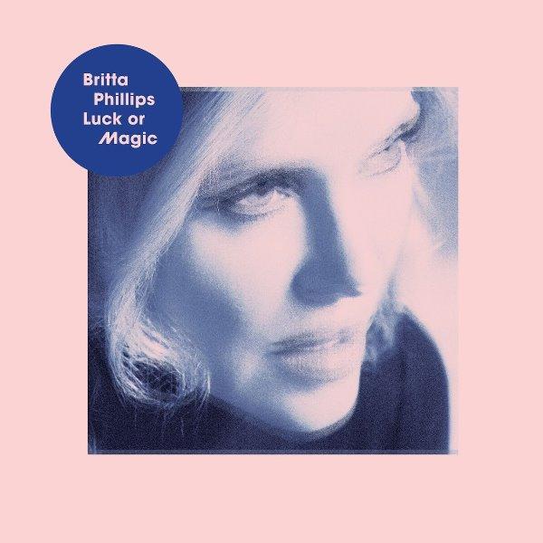 Britta Phillips - Luck Or Magic