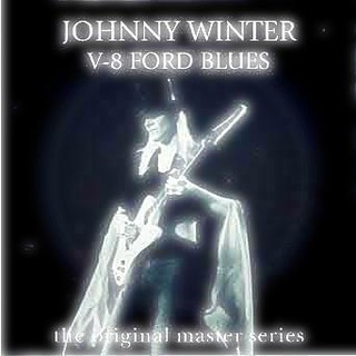 Johnny Winter's V-8 FORD BLUES