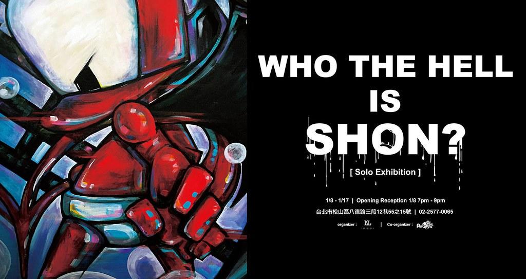 【限定品資訊公開】SHON SIDE【2016。SHON 首次創作個展】Who the Hell is SHON?