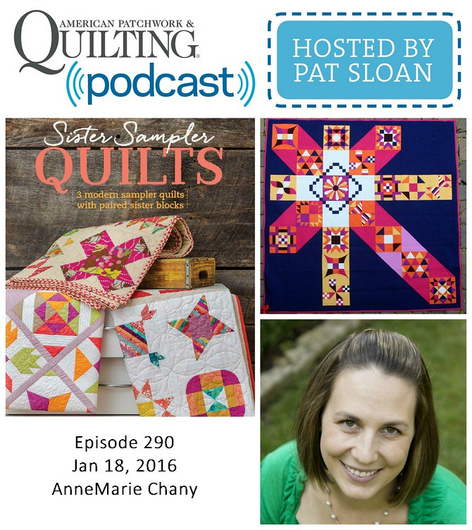 American Patchwork Quilting Pocast episode 290 AnneMarie Chany