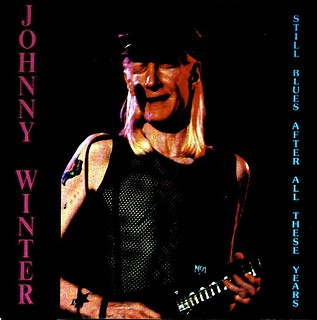Johnny Winter's Still Blues After All These Years / Live In Chicago
