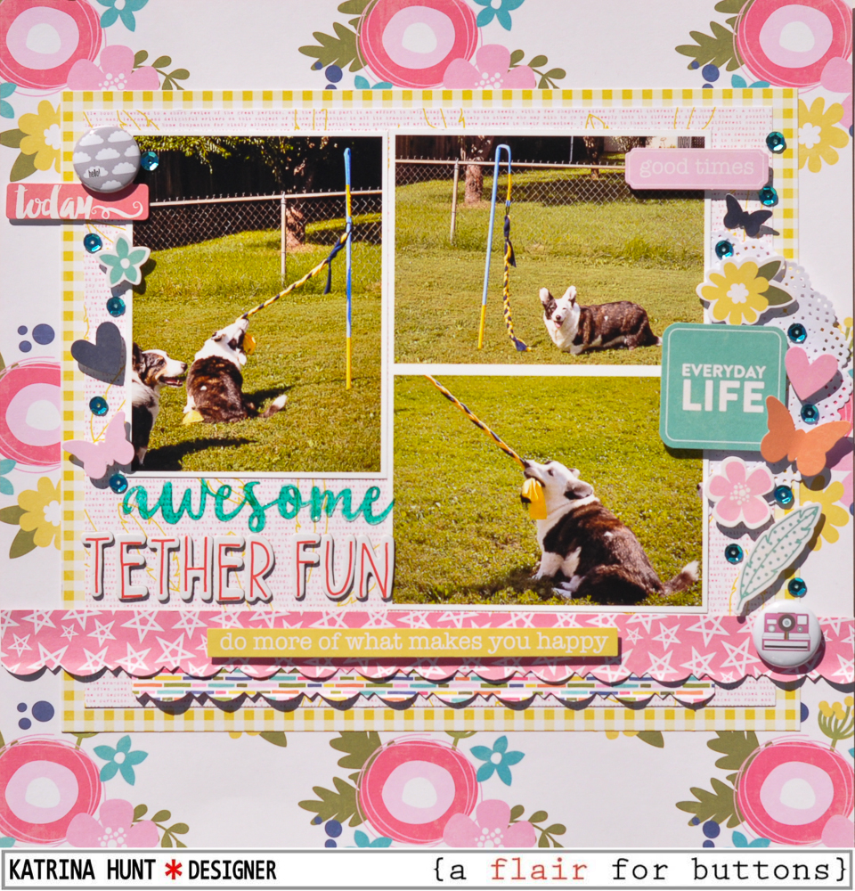 Awesome_Tether_Fun_Scrapbook_Layout_Jillibean_Soup_A_Flair_For_Buttons_Katrina_Hunt_1000Signed-1