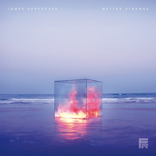 James Supercave - Better Strange