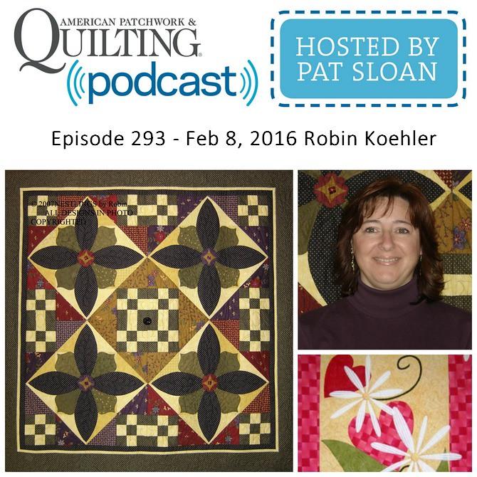 American Patchwork Quilting Pocast episode 293 Koehlr