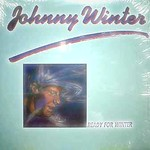 Johnny Winter's Ready For Winter