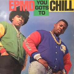 EPMD:YOU GOTS TO CHILL(JACKET A)