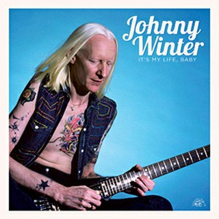 Johnny Winter It's my life, Baby