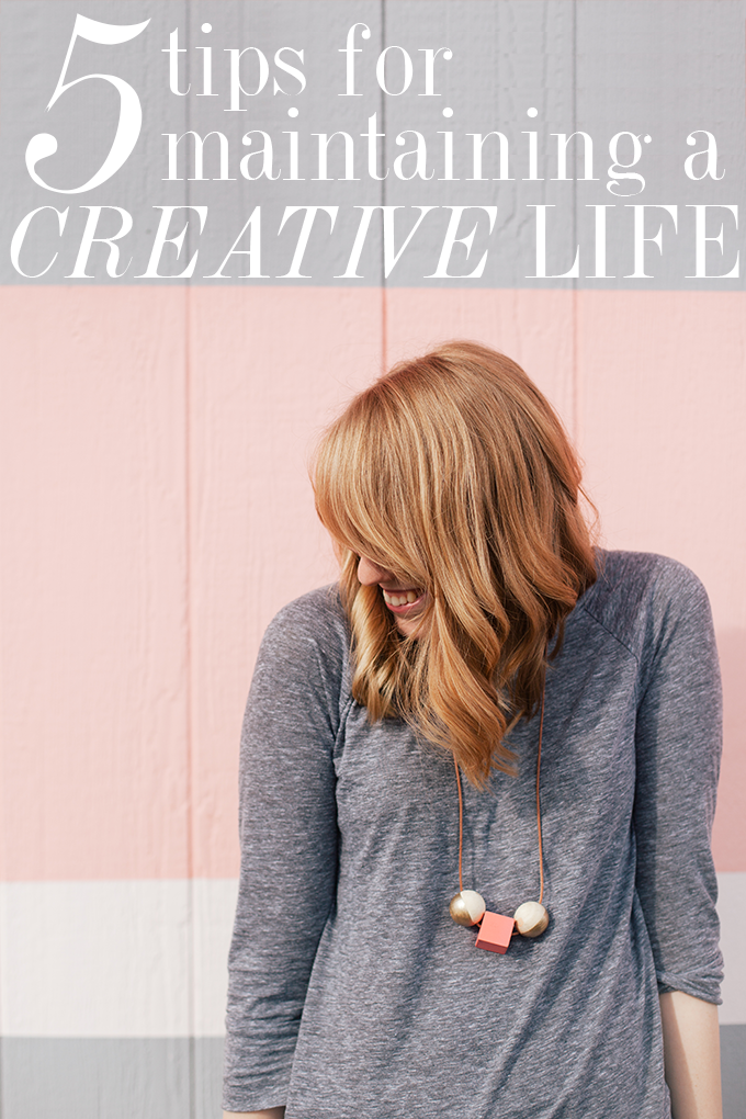 5 tips for maintaining a creative life
