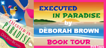 Beck Valley Book Tour:  Executed In Paradise by Deborah Brown