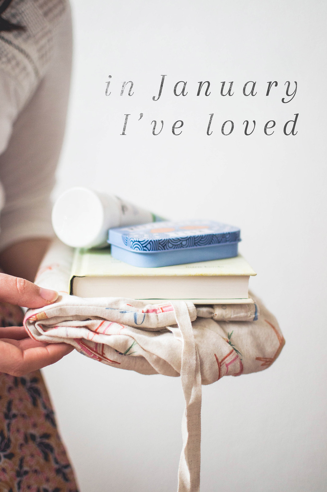 In January I've Loved...