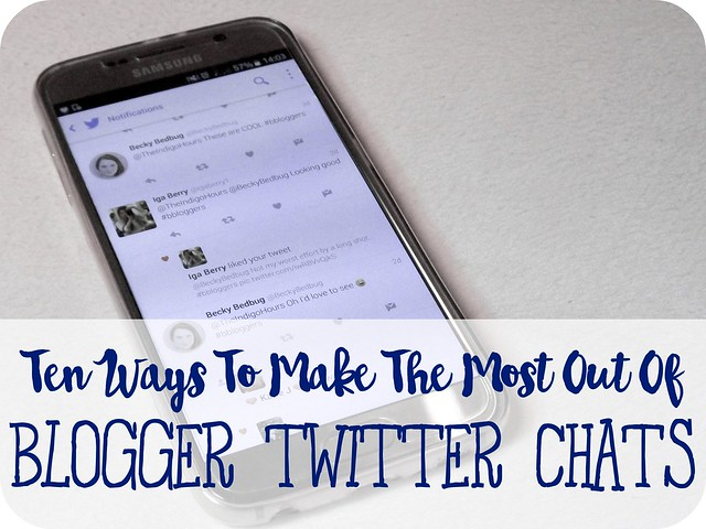 Ten Ways To Make The Most Out Of Blogger Twitter Chats
