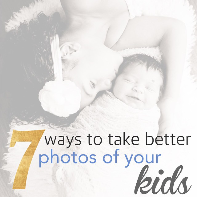 7 ways to take better photos of your kids