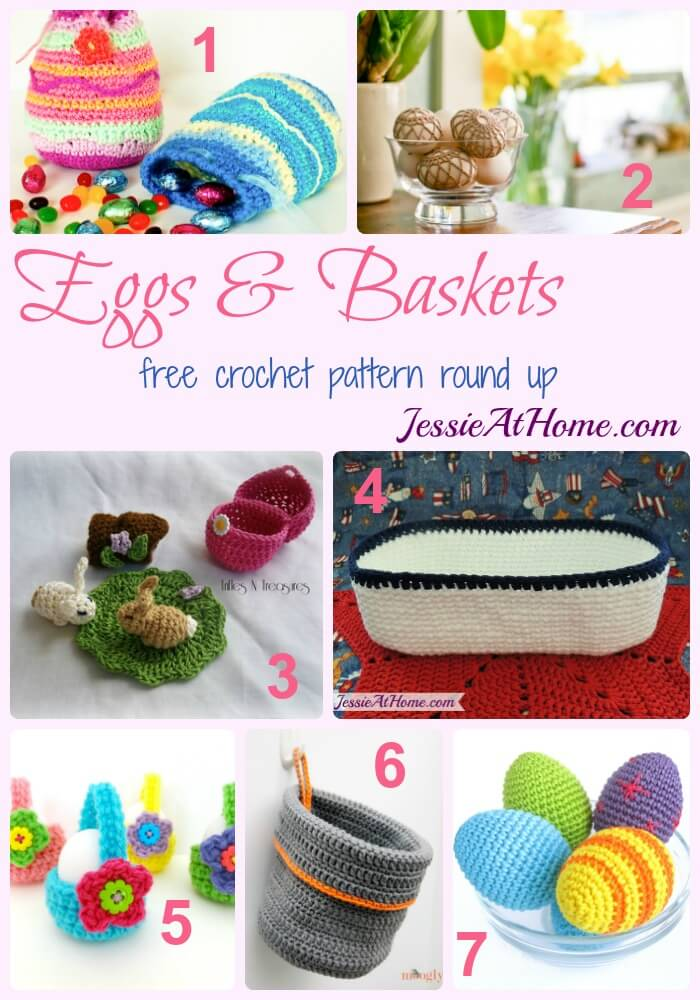 Eggs & Baskets free crochet pattern round up from Jessie At Home
