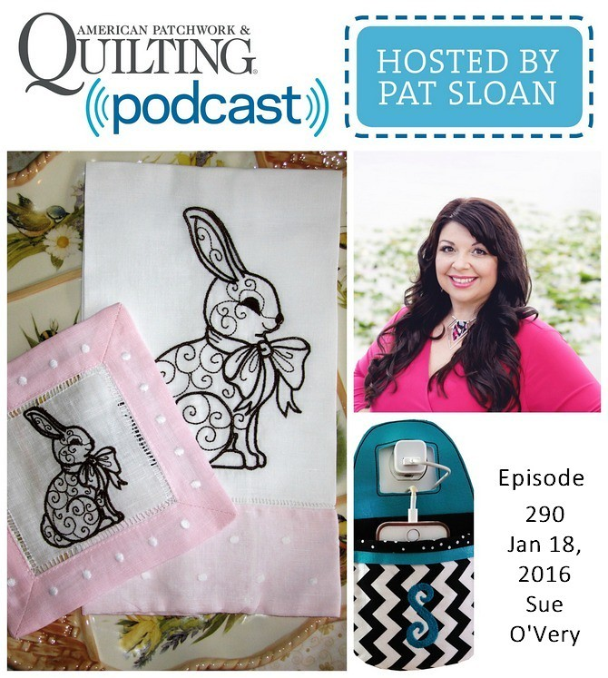 American Patchwork Quilting Pocast episode 290 Sue OVery