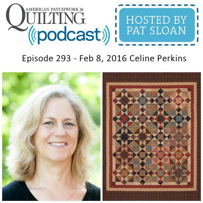 American Patchwork Quilting Pocast episode 293 Celine Perkins