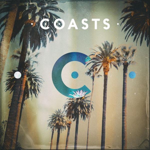 Coasts - Coasts [Deluxe Edition]