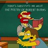 """Willie, getting ready for an upcoming Burns' Dinner reads """"Epistle To Mrs. Scott"""" to the class. #thesimpsons #robertburns #groundskeeperwillie #springfieldelementary"""