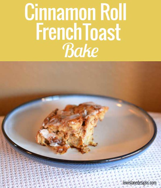 Cinnamon Roll French Toast Bake by Lewis Lane