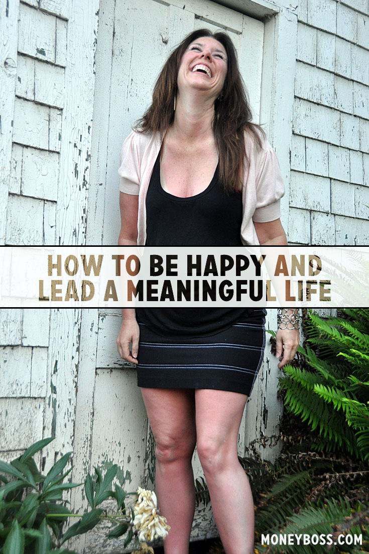 How to Be Happy and Lead a Meaningful Life