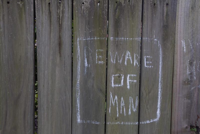 beware of man
