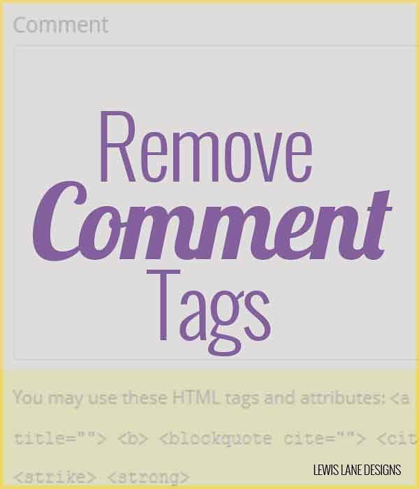 Remove Comment Tag by Lewis Lane