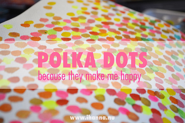 Polka dots makes me happy says @iHanna